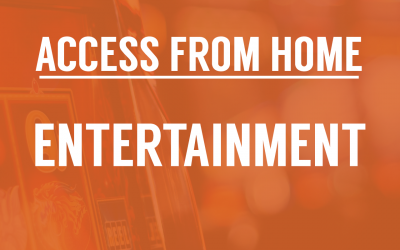Access From Home: Entertainment