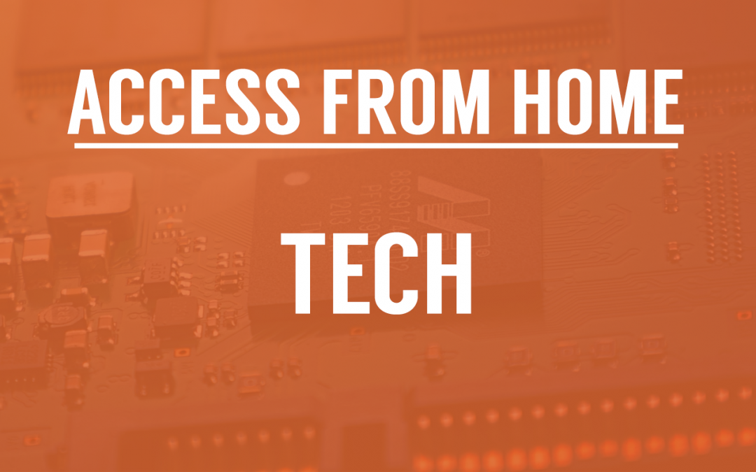 Access From Home: Tech