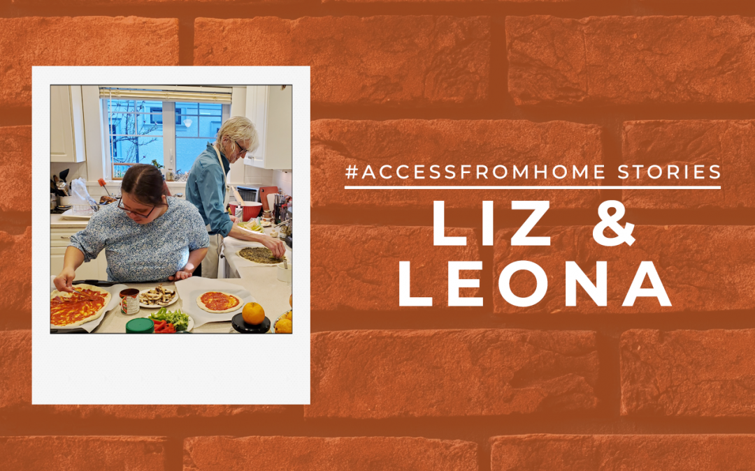 "A polaroid photo of Liz and Leona in the kitchen. There are ingredients spread on the kitchen top and they are making pizza. Liz is adding tomato sauce on her pizza while Leona is adding pesto sauce. Next to the polaroid photo is the title ""#AccessFromHome Stories"". Underneath it says Liz & Leona in uppercase and in thick block letters."