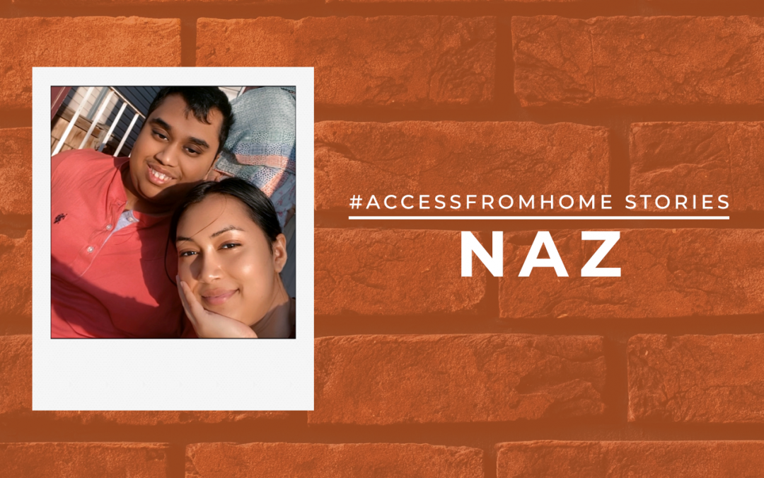 "Selfie of Naz and her brother Ridwan framed inside a polaroid. They are sitting outside and there is a warm light across their face, seems like it is taken during sunset. There is a text next to the photo with the title ""#AccessFromHome Stories"". Underneath says Naz in uppercase and thick block letters."