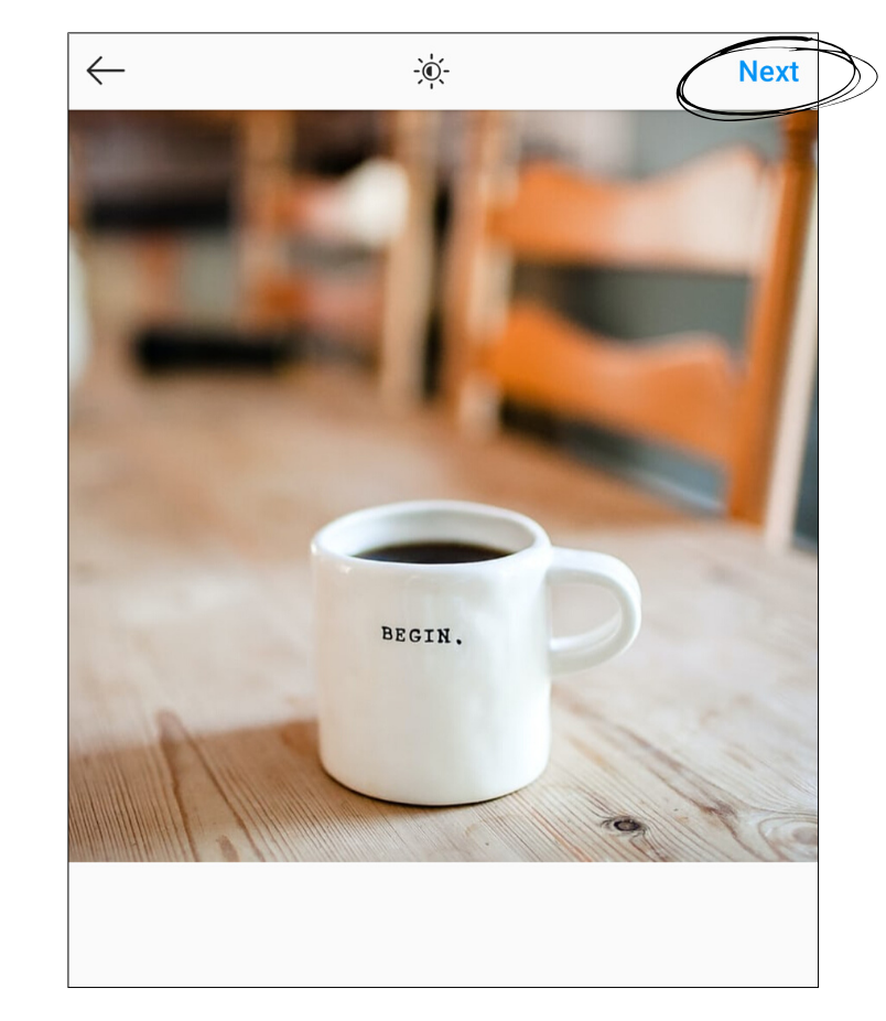 "An image of a white coffee mug being uploaded on Instagram. On the top right the button ""Next"" is encricled."