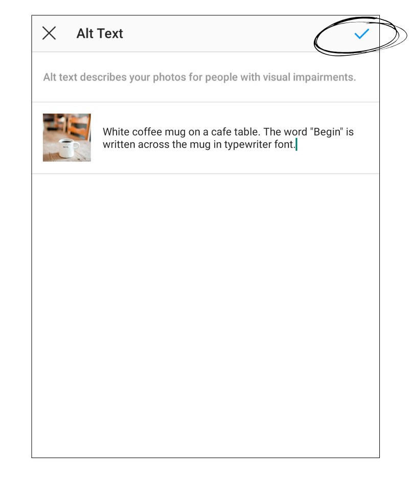 A screenshot of the Edit Alt Text page on Instagram. There is a thumbnail of the image (the white coffee mug) and next to it is the alt text box that's already filled in with the description. At the top right there is a check mark (Android) and it is encircled.