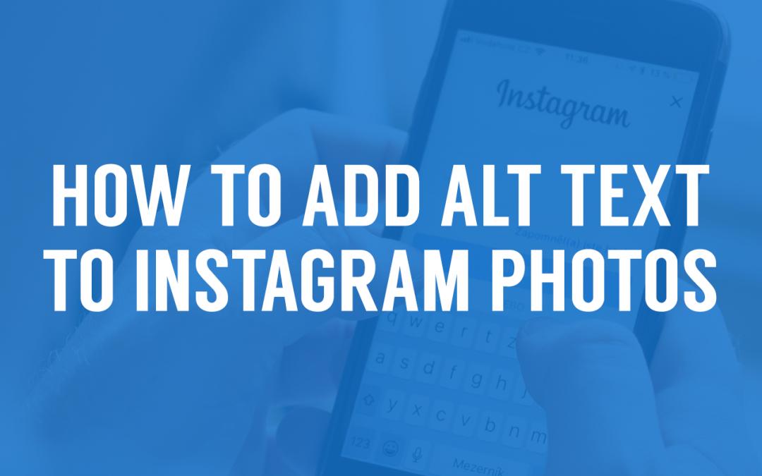 How to Add Alt Text to Instagram Photos