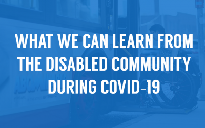 What we can learn from the disabled community during COVID-19
