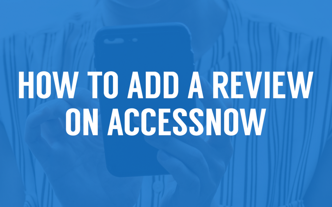 How to Add a Review on AccessNow