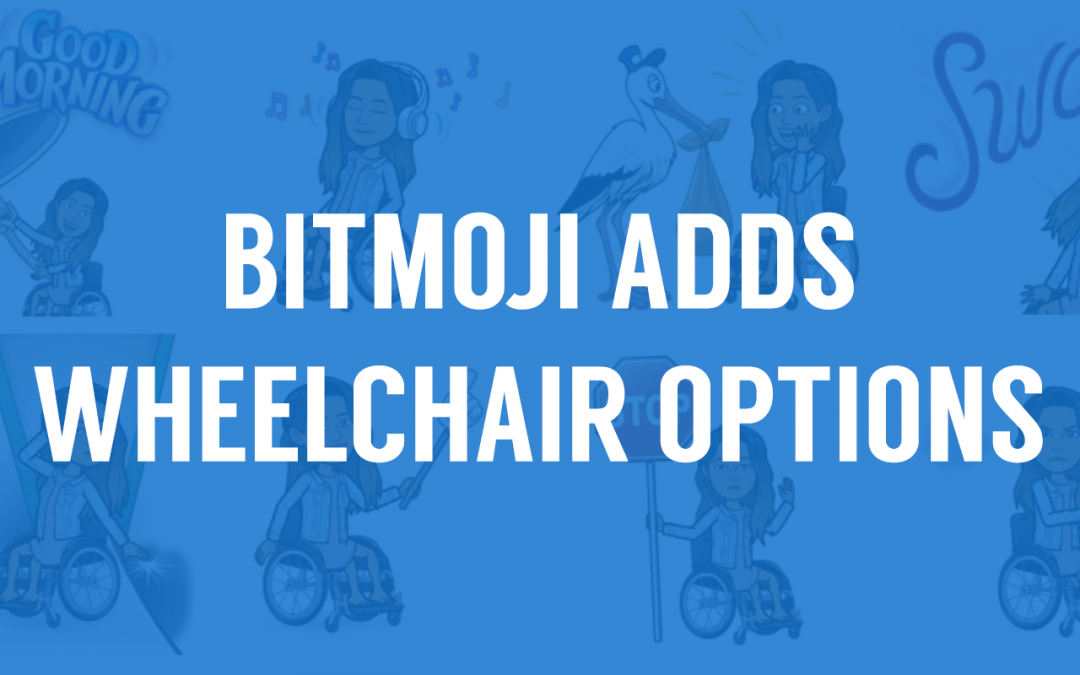 Bitmoji Finally Adds Wheelchair Options