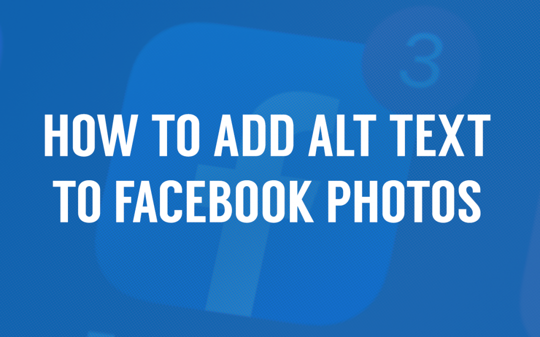 How to Add Alt Text to Facebook Photos